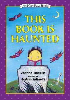 This book is haunted / by Joanne Rocklin ; pictures by JoAnn Adinolfi.