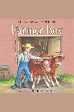 Farmer boy [electronic resource] / Laura Ingalls Wilder.
