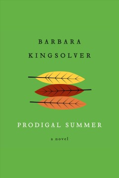 Prodigal summer [electronic resource] by Barbara Kingsolver.