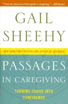 Passages in caregiving : turning chaos into confidence