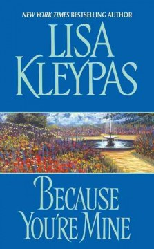 Because you're mine Lisa Kleypas.