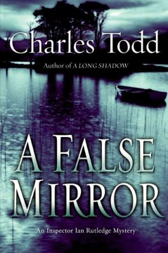 A false mirror Charles Todd.