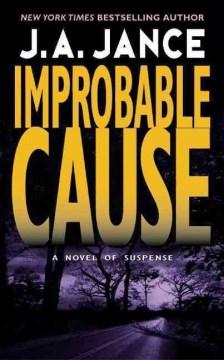 Improbable cause J.A. Jance.