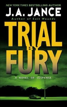 Trial by fury J.A. Jance.