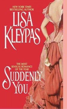 Suddenly you Lisa Kleypas.