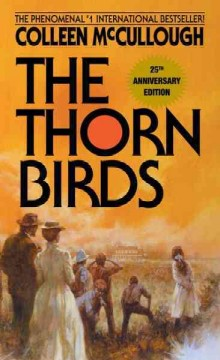 The thorn birds Colleen McCullough.
