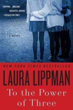 To the Power of Three Lippman, Laura.
