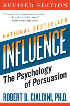 Influence : the psychology of persuasion Robert B. Cialdini.