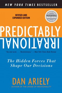 Predictably irrational : the hidden forces that shape our decisions Dan Ariely.