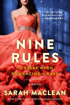Nine rules to break when romancing a rake Sarah MacLean.