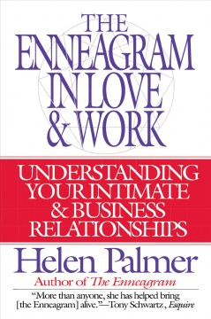 The enneagram in love & work : understanding your intimate & business relationships Helen Palmer.