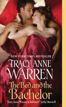 The bed and the bachelor Tracy Anne Warren.