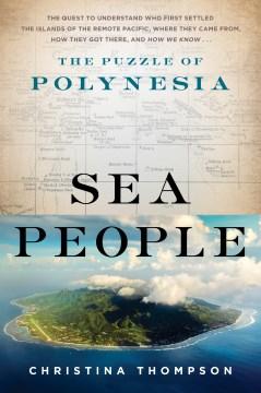 Sea people The Puzzle of Polynesia / Christina Thompson