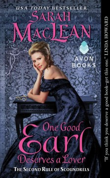 One good earl deserves a lover : the second rule of scoundrels Sarah MacLean.