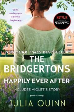 The Bridgertons happily ever after / Julia Quinn.