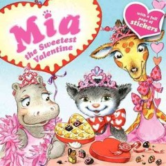 Mia : the sweetest Valentine / by Robin Farley ; pictures by Olga and Aleksey Ivanov.