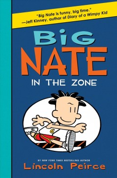 Big Nate in the zone Lincoln Peirce.