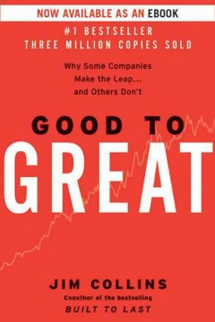Good to great : why some companies make the leap--and others don't Jim Collins.