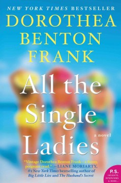 All the single ladies Dorothea Benton Frank.