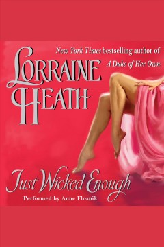 Just wicked enough? [electronic resource] / Lorraine Heath.