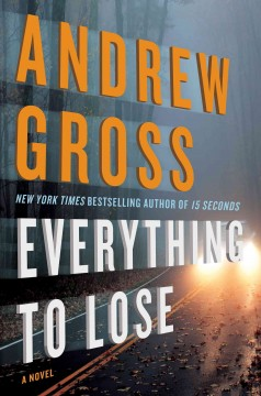 Everything to lose Andrew Gross.