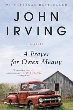A prayer for Owen Meany John Irving.
