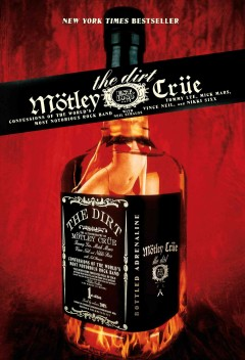 The dirt Mötley Crüe ; [with Neil Strauss].