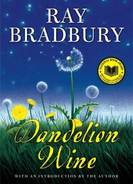 Dandelion wine : a novel Ray Bradbury.