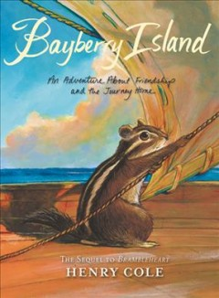 Bayberry Island : an adventure about friendship and the journey home / [Henry Cole]