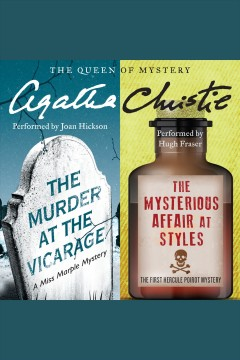 The Murder at the Vicarage ; : &, the mysterious affair at Styles [electronic resource] / Agatha Christie.