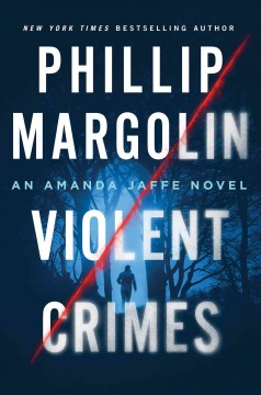 Violent crimes Phillip Margolin.