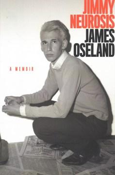 Jimmy Neurosis : A Memoir