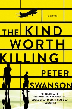 The kind worth killing : a novel Peter Swanson.
