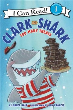 Clark the Shark : Too Many Treats