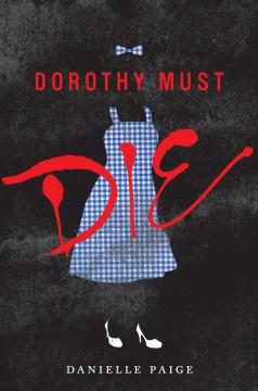 Dorothy must die Danielle Paige.