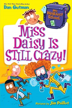 Miss Daisy Is Still Crazy! Dan Gutman.