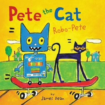 Pete the cat : Robo-Pete