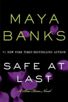 Safe at last Maya Banks.
