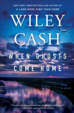 When ghosts come home : a novel / Wiley Cash.