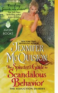 The Spinster's Guide to Scandalous Behavior Jennifer McQuiston.
