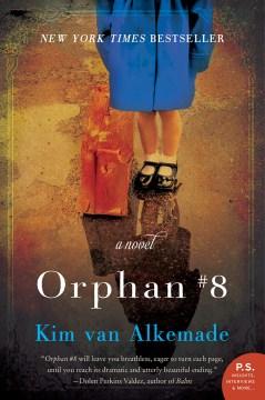 Orphan number eight : a novel Kim van Alkemade.