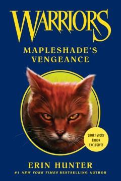 Warriors : Mapleshade's vengeance Erin Hunter.