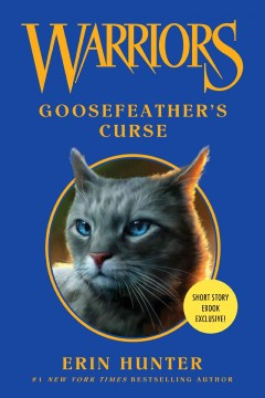 Goosefeather's curse : Warriors: Novella Series, Book 8 Erin Hunter.