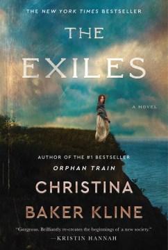 The exiles A Novel / Christina Baker Kline