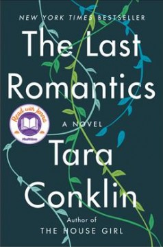 The last romantics : a novel / Tara Conklin.