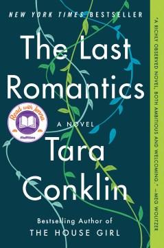 The last romantics A Novel / Tara Conklin