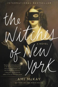 The witches of New York Ami McKay.
