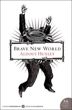 Brave new world Aldous Huxley.