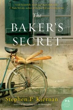 The baker's secret Stephen P. Kiernan.
