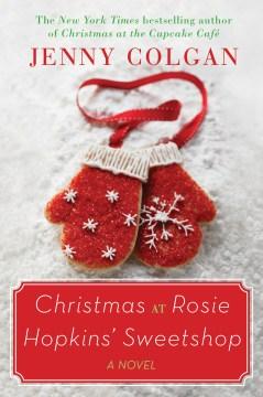 Christmas at Rosie Hopkins' sweetshop Jenny Colgan.